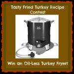 Tasty Fried Turkey Recipe Contest- Win an Oil-Less Turkey Fryer!