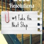 Resolutions Made Easier: Take the Next Step