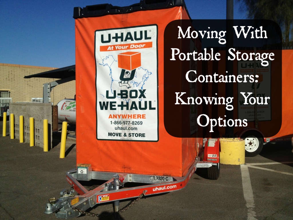 Know your options when moving with portable storage containers.