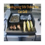 Thanksgiving Side Dishes You Can Grill