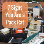 7 Signs You are a Pack Rat