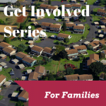 Get Involved Series – Family in a New Community