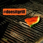 #Doesitgrill – Watermelon