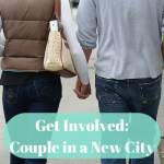 Get Involved Series – Couple in a New City