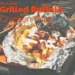Ideas for Tonight – Grilled Buffalo Chicken Fries