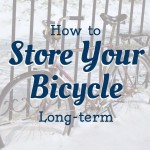 How to Store Your Bicycle Long-Term