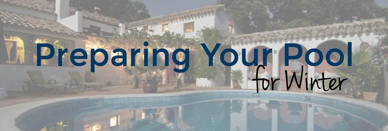 Preparing your pool for Winter