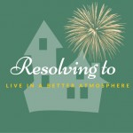 Resolving to Live in a Better Atmosphere