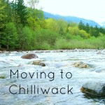 Moving to Chilliwack, BC