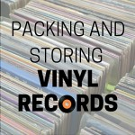 Packing and Storing Vinyl Records