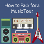 How to Pack for a Music Tour