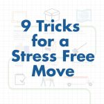 9 Tricks to Make Your Move Stress Free