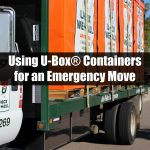 Using U-Box® Containers for an Emergency Move