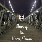 Moving to Waco, Texas