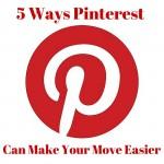 5 Ways Pinterest Can Make Moving Easier