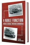 A Noble Function  How UHaul Moved America