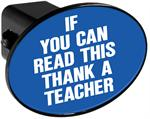 Hitch Receiver Cover  If You Can Read This Thank a Teacher