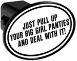 Hitch Receiver Cover  Just Pull Up Your Big Girl Panties and Deal With It