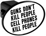 Hitch Receiver Cover  Guns Dont Kill People Cell Phones Kill People
